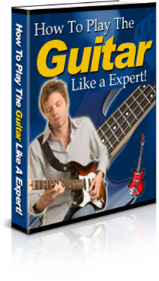 Product picture Learn Guitar Fast : How To Play The Guitar Like An Expert