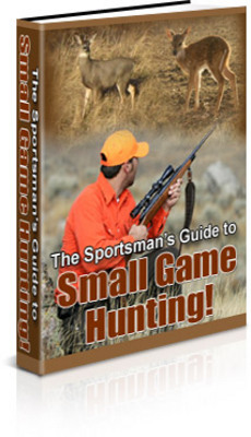 Product picture Sportsmans Guide To Small Game Hunting